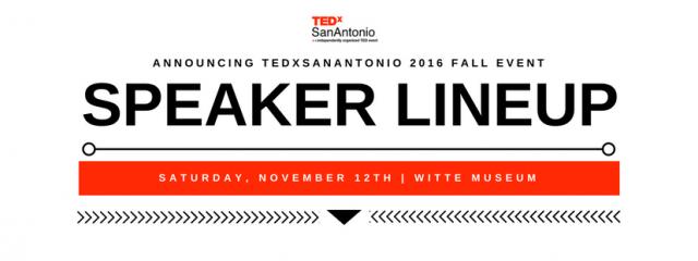 Announving TEDXSanAntonio 2016 Fall Event Speaker Slate