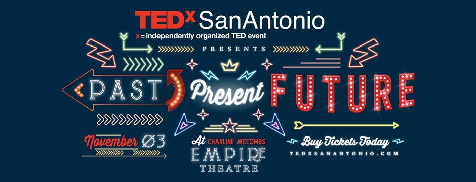 TEDxSanAntonio - Past Present, Future